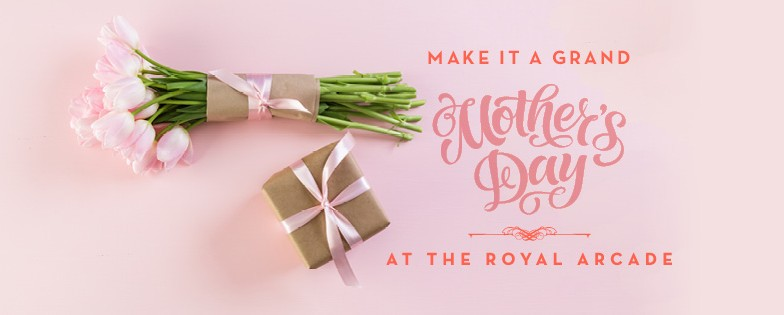 3308 CR01 Facebook Royal Arcade Mothers Day_FB 851px x 315